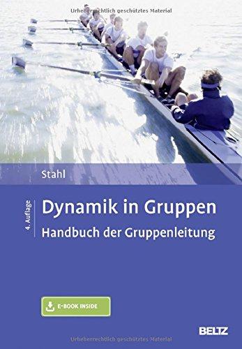 Dynamik in Gruppen: Handbuch der Gruppenleitung. Mit E-Book inside