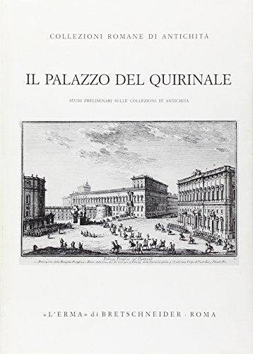 Il palazzo del Quirinale. Studi preliminari sulle collezioni di antichità (Collezioni romane di antichità)