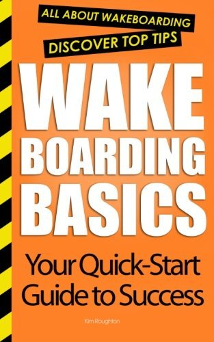 Wakeboarding Basics: All About Wakeboarding by Kim Roughton (2012-09-11)
