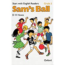 Start with English Readers: Grade 3: Sam's Ball: Sam's Ball Grade 3 by D. H. Howe (1983-11-17)
