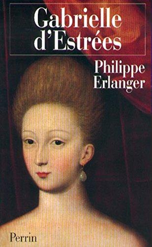 Gabrielle d'Estrées par Philippe Erlanger