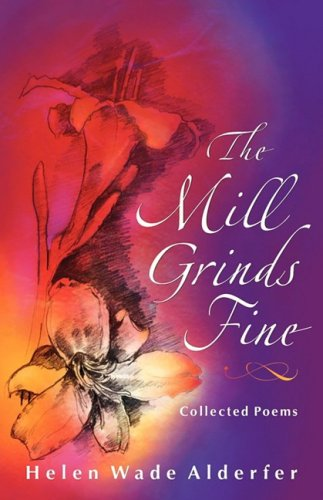 The Mill Grinds Fine Collected Poems Dreamseeker Poetry