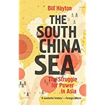 The South China Sea: The Struggle for Power in Asia