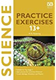 Science Practice Exercises 13+: Practice Exercises for Common Entrance preparation (Practice Exercises at 11+/13+)