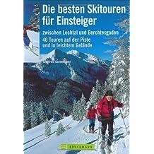 Die besten Skitouren für Einsteiger zwischen Lechtal und Berchtesgaden. 40 Touren neben der Piste und in leichtem Gelände