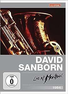 David Sanborn - Live at Montreux 1984 (Kulturspiegel Edition)