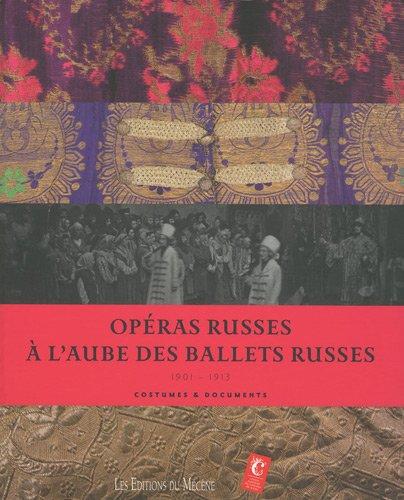 Opéras Russes A l'Aube des Ballets Russes par Martine Kahane