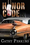 Honor Code by Cathy Perkins