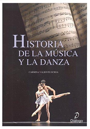 HISTORIA DE LA MÚSICA Y LA DANZA por CARMINA VALIENTE OCHOA