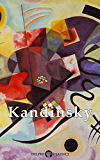 Delphi Collected Works of Wassily Kandinsky (Illustrated) (Masters of Art Book 12)