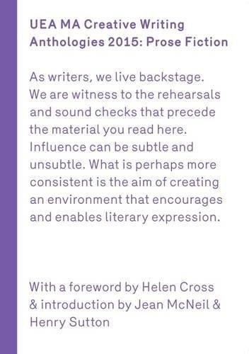 UEA Creative Writing Anthology Prose Fiction (2015) by Nathan Hamilton (2015-11-02)