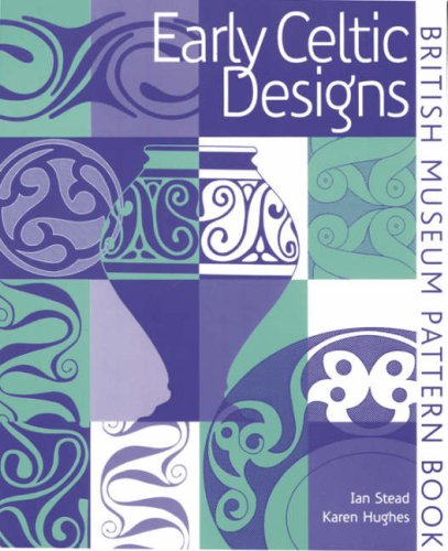 Early Celtic Designs (British Museum Pattern Books) par I. M. Stead