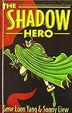 The Shadow Hero (Turtleback School & Library Binding Edition) by Gene Yang (2014-07-15)