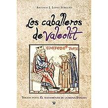 Los caballeros de Valeolit: Tercera Parte: El testamento de la Reina Sancha.