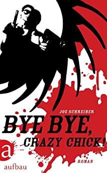 Bye Bye, Crazy Chick!: Roman