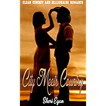 City Meets Country: Clean Cowboy and Billionaire Romance (English Edition)