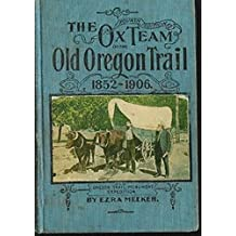 Ox-Team Days on the Oregon Trail (English Edition)