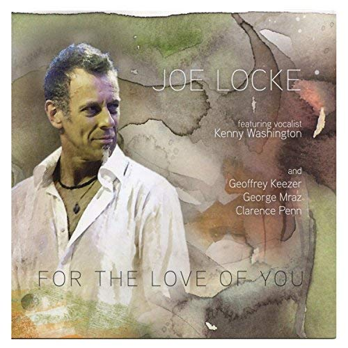For the Love of You by Joe Locke (2010-01-26)