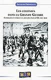 Les colonies dans la Grande Guerre : Combats et épreuves des peuples d'outre-mer