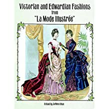 "Victorian and Edwardian Fashions from ""La Mode Illustrée"""