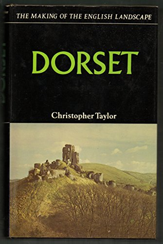 Dorset (Making of the English Landscape)