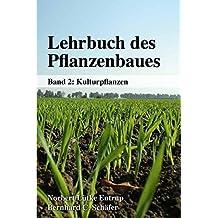 Lehrbuch des Pflanzenbaues Band 2: Kulturpflanzen