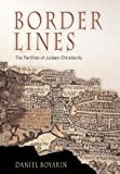 Image de Border Lines: The Partition of Judaeo-Christianity