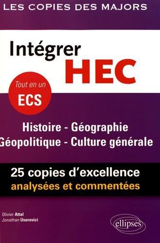 Intégrer HEC – ECS – Histoire - Géographie - Géopolitique - Culture générale par Userovici Jonathan Attal Olivier