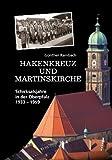 Hakenkreuz und Martinskirche : Schicksalsjahre in der Oberpfalz ; 1933 - 1959 - Günther Rambach