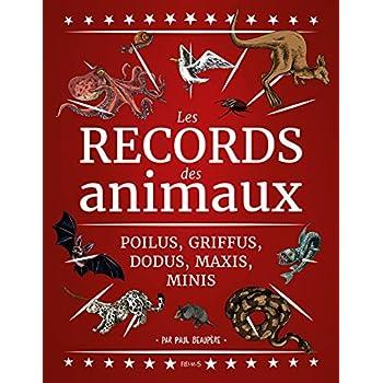 Les records des animaux : Poilus, griffus, dodus, maxi, mini, ils vont vous épater !
