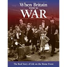 When Britain Went to War: The Real Story of Life on the Home Front by Richard Havers (2009-09-03)