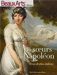 Beaux Arts Magazine, Hors-série : Les soeurs de Napoléon : Trois destins italiens