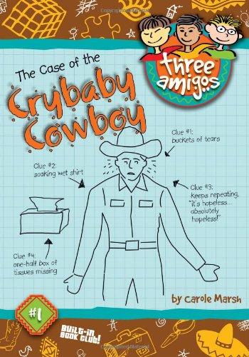 The Case of the Crybaby Cowboy Plus Free Online eBook Access (Three Amigos)