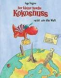Der kleine Drache Kokosnuss reist um die Welt: Vorlese-Bilderbuch - Mit echten Briefen zum Herausnehmen (Die Abenteuer des kleinen Drachen Kokosnuss, Band 9)