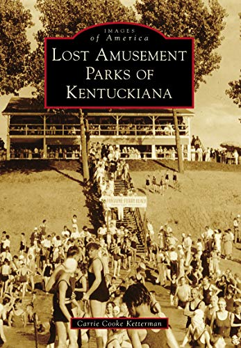 Lost Amusement Parks of Kentuckiana (Images of America) (English Edition)