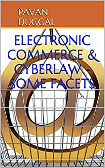 ELECTRONIC COMMERCE & CYBERLAW - SOME FACETS by [DUGGAL, PAVAN]