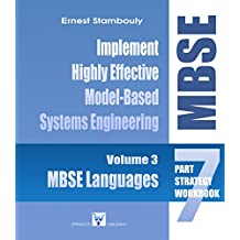 MBSE Languages: The MBSE Strategy - Volume 3: Establish a Highly Effective Model-Based Systems Engineering (MBSE) Environment (The Complete MBSE Implementation, a 7-Part Strategy) (English Edition)