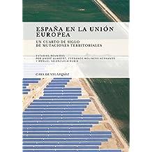 España en la Unión Europea : un cuarto de siglo de mutaciones territoriales