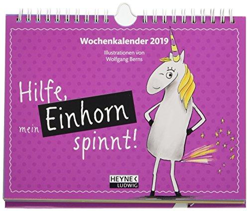 Hilfe, mein Einhorn spinnt! 2019 Wochenkalender: Tisch- und Wandkalender