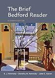 The Brief Bedford Reader by X. J. Kennedy (2011-02-10) - X. J. Kennedy;Dorothy M. Kennedy;Jane E. Aaron