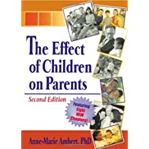 The Effect of Children on Parents (Haworth Marriage and the Family)