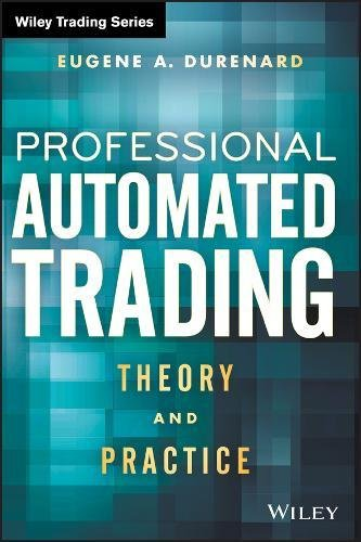 Professional Automated Trading (Wiley Trading)