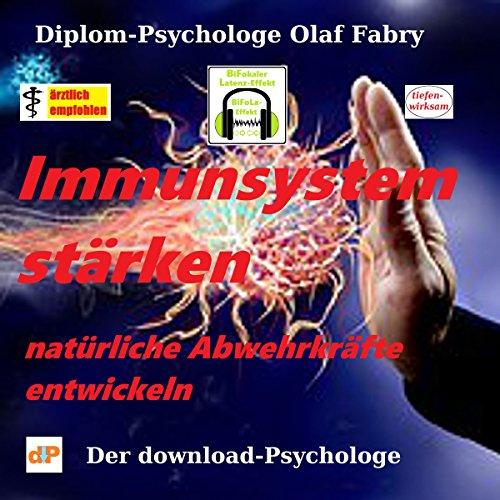 Immunsystem stärken: Natürliche Abwehrkräfte entwickeln (Entwickeln Natürliche)