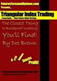 Triangular Index Trading: A Long Equity - Short Futures Option Strategy by Doc Brown