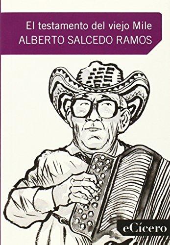 Testamento del viejo mile, el (El Mejor Periodismo) por Alberto Salcedo Ramos