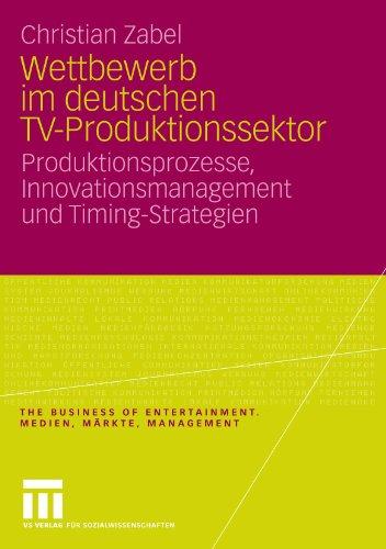 wettbewerb-im-deutschen-tv-produktionssektor-produktionsprozesse-innovationsmanagement-und-timing-st