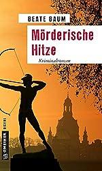 Mörderische Hitze: Kriminalroman (Kriminalromane im GMEINER-Verlag)