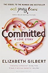 Committed: A Love Story [Paperback] [Jan 01, 2017] ELIZABETH GILBERT