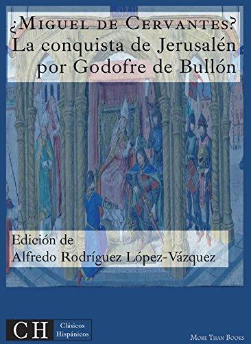 La conquista de Jerusalén por Godofre de Bullón (Clásicos Hispánicos nº 49) por Miguel de Cervantes