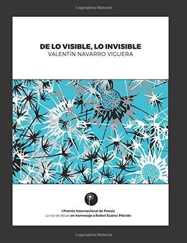 De lo visible, lo invisible: I Premio internacional de Poesía la Isla de Aklan por Valentín Navarro Viguera